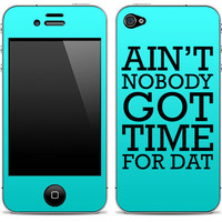 New Ain't Nobody Got Time For Dat Blue iPhone 4/4s by DesignSkinz