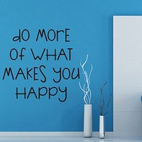 Wall Decor Vinyl Decal Sticker Words Quote Do More of What Makes You Happy Kg560