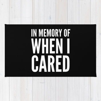IN MEMORY OF WHEN I CARED (Black & White) Area & Throw Rug by CreativeAngel | Society6