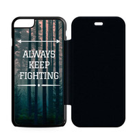 Always Keep Fighting IPHONE 6 | 6 PLUS | 6S | 6S PLUS