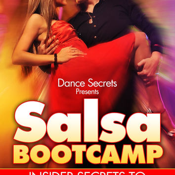 Dance Secrets Presents Salsa Bootcamp - Insider Secrets to Salsa Dance