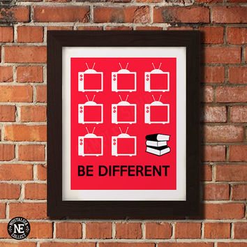 Be Different - Read Books Motivational Poster - TV & Books Wall Art - Sizes - 5X7 - 8X10 - 16X20 Inches