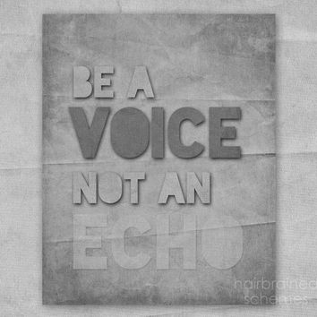 Inspirational Typography Poster Be a Voice Not an Echo Digital Art Print - Motivational Quote Graduation Poster Gray