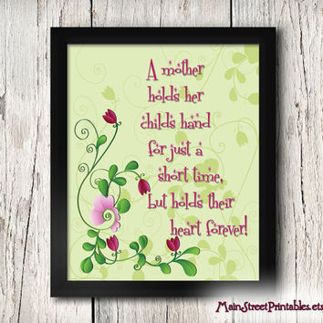 Mother's Day Quote, A Mother holds her Child's Hand,  Mother's Day Gift, 8X10 Print Wall Art, INSTANT DOWNLOAD, Main Street Printables