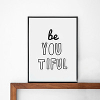 Youtiful Poster, typography art, wall decor, mottos, handwritten, giclee art, inspiration, beautiful poster, inspired, printmaking, quote