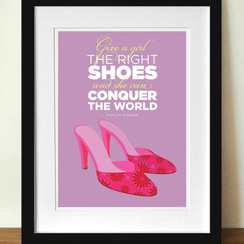 Marilyn Monroe Shoes Quote, poster print, Give a Girl the Right Shoes, A3 giclée print