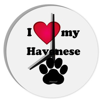 """I Heart My Havanese 8"""" Round Wall Clock  by TooLoud"""