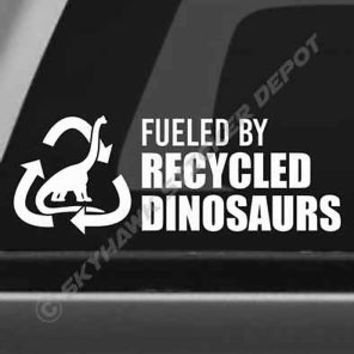 Fueled By Recycled Dinosaurs Funny Bumper Sticker Vinyl Decal JDM Car Truck Gas