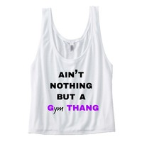 Nothin But A Gym Thing Boxy Tank