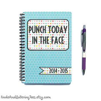Daily Planner 2014 / 2015 - Punch Today In the Face - Honeycomb Hearts 18 Month Student Agenda Weekly College Motivational