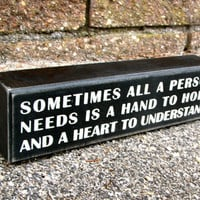 Painted Wooden Box Sign Sometimes all a person by WordsofWisdomNH