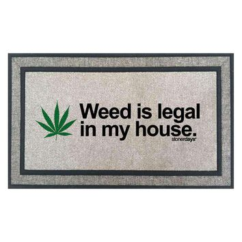 Weed Is Legal In My House Door Mat