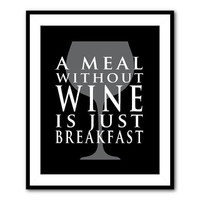 A meal without wine is just breakfast - Typography Wall Art - Kitchen Wall Art - Word Art - 8 x 10 or larger print - vintage - chalkboard