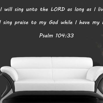 Wall Stickers Bible Verses Psalm 104:33- I Will Sing Unto The Lord - Family Wall Decal