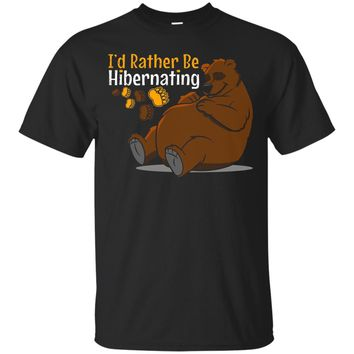 Id Rather Be Hibernating Sarcastic Bear Shirt