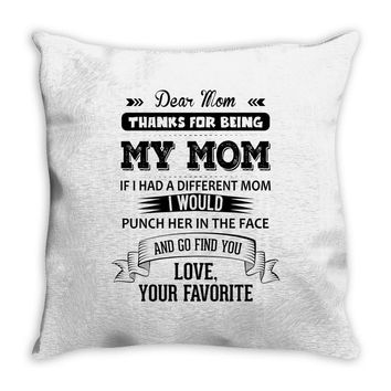 Dear Mom, Love, Your Favorite Throw Pillow