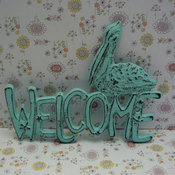 Pelican Welcome Cast Iron Door Sign Wall Decor Light Beachy Blue Distressed Shabby Coastal Cottage Chic Nautical Beach Summer House Plaque