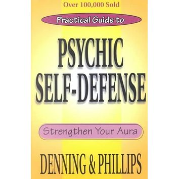 Practical Guide to Psychic Self-defense and Well-being: Strengthen Your Aura
