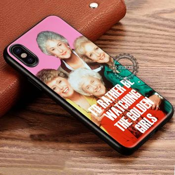 I'd Rather Be Watching The Golden Girls iPhone X 8 7 Plus 6s Cases Samsung Galaxy S8 Plus S7 edge NOTE 8 Covers #iphoneX #SamsungS8