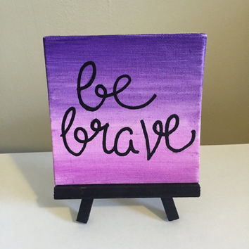 Be Brave Mini Easel Canvas