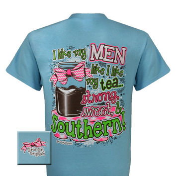 Girlie Girl Originals Like Men Like My Tea, Southern Bright T Shirt