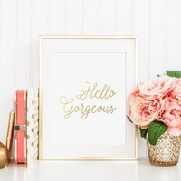 Hello Gorgeous Gold Foil Print - gold home decor - gold foil print - gold bedroom decor - gold office decor - gold apartment decor - gold