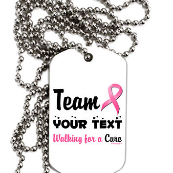 Personalized Team -Name- Breast Cancer Walk - Walking for a Cure Adult Dog Tag Chain Necklace