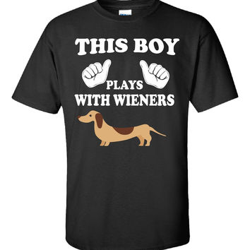 This Boy Play With Wieners Dachshund - Unisex Tshirt