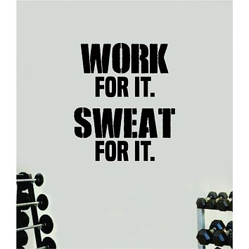 Work For It Sweat For It Gym Quote Fitness Health Work Out Decal Sticker Vinyl Art Wall Room Decor Teen Motivation Inspirational Girls Lift