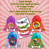 Instant Download PAW PATROL EASTER Egg Wrappers Stands - 4 Designs Included DiY Easy!