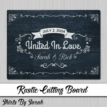 Personalized Wedding Cutting Board Rustic Country Glass Cutting Board Gift Idea Anniversary United In Love