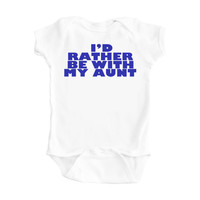 "Baby Boy ""I'd Rather Be With My Aunt"" White Bodysuit"