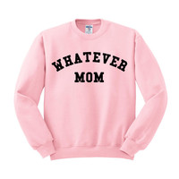 Whatever Mom Crewneck Sweatshirt