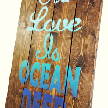 Wood Wall Art, Pallet Art--Quote--Our Love Is Ocean Deep