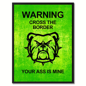 Warning Cross The Border Funny Sign Green Print on Canvas Picture Frames Home Decor Wall Art Gifts 91925