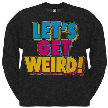 Workaholics - Let's Get Weird Crew Neck Sweatshirt