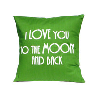 "LOVE Pillow Cover - ""I Love You to the Moon and back"""