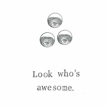 Look Who's Awesome Card Funny Thank You Congratulations Creepy Eyes Hipster Humor Black And White Minimalist Vintage Weird For Him Men Puns