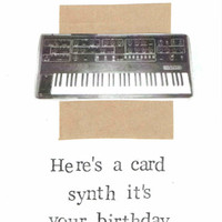 Here's A Card Synth It's Your Birthday Funny Happy Music Musician Geeky Synthesizer Keyboard Pun Indie Prog Rock Humor For Him Men Hipster