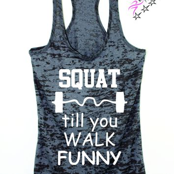 Squat Till You Walk Funny Women's funny Squat Tank Top
