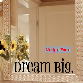 Dream Big Mirror Decal Sticker / Mirror Decal Sticker / Wall Decal / Wall Quote