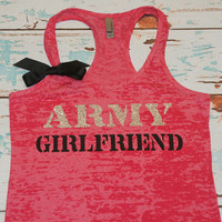 Army Girlfriend. Military. Navy. Airforce. Marines. Coast Guard. Burnout. Fitted. Women. Workout. Fitness. Inspire.