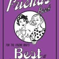 The Friends' Book: For the Friend Who's Best at Everything (The Best At Everything)