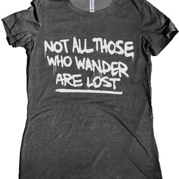 Not All Those Who Wander are Lost Premium Women's Shirt