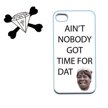 iphone 4/4s/5, Itouch 5 case Aint nobody got time for dat humor funny 2013 catchphrase