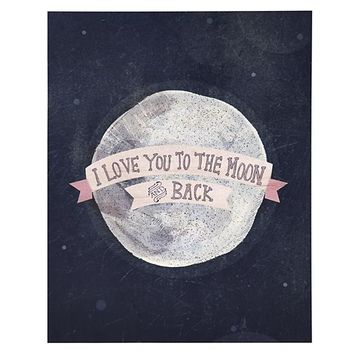I Love You to the Moon and Back Poster Decal