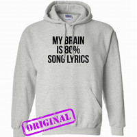 My Brain Is 80% Song Lyrics for hoodie ash, hooded ash unisex adult