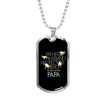 We Just Call Him Papa - Luxury Dog Tag Necklace