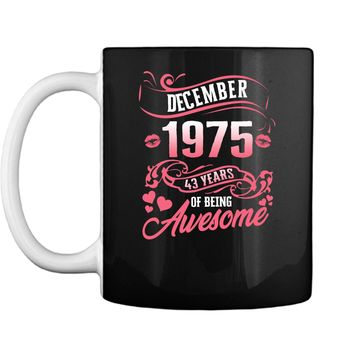 December 1975 43rd Birthday Gift Being Awesome T-Shirt Mug
