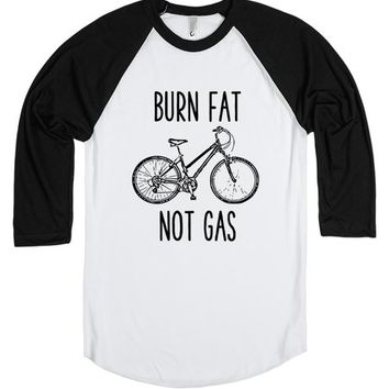 Burn Fat Not Gas - Bicycle